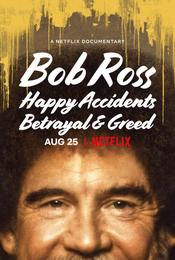 Bob Ross: Happy Accidents, Betrayal & Greed EgyBest ايجي بست