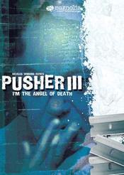 I'm the Angel of Death: Pusher III EgyBest ايجي بست