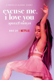 Ariana Grande: Excuse Me, I Love You EgyBest ايجي بست