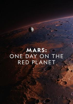 Mars: One Day on the Red Planet 2020