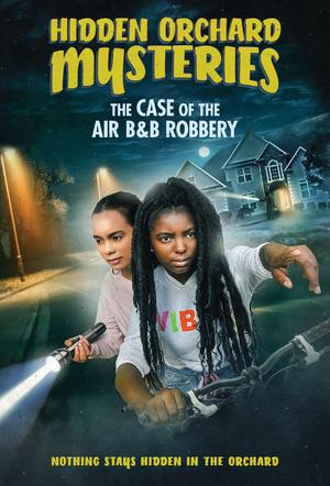 Hidden Orchard Mysteries: The Case of the Air B and B Robbery 2020